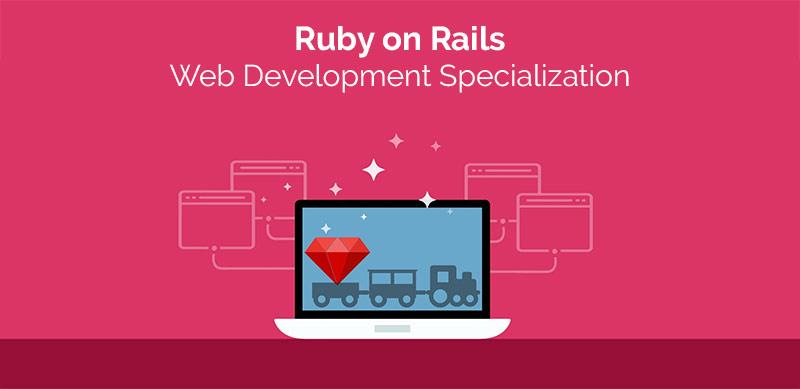 Ruby on Rails Web Development Specialization [Coursera]