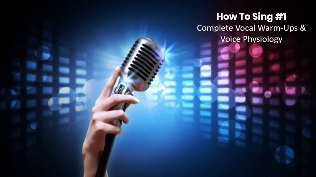How To Sing #1: Complete Vocal Warm-Ups & Voice Physiology [Udemy]