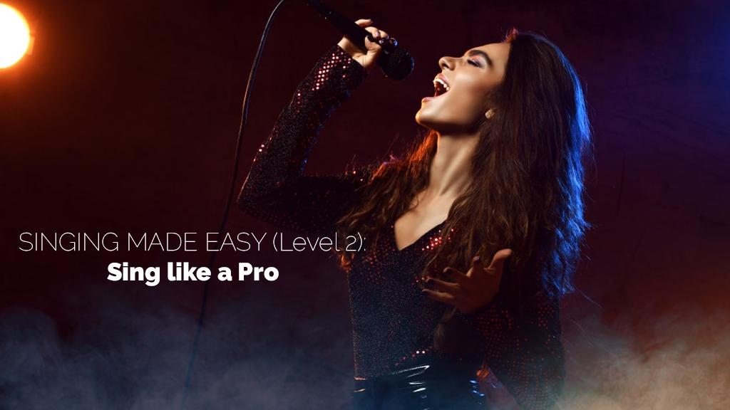 SINGING MADE EASY (Level 2): Sing like a Pro! [SkillShare]