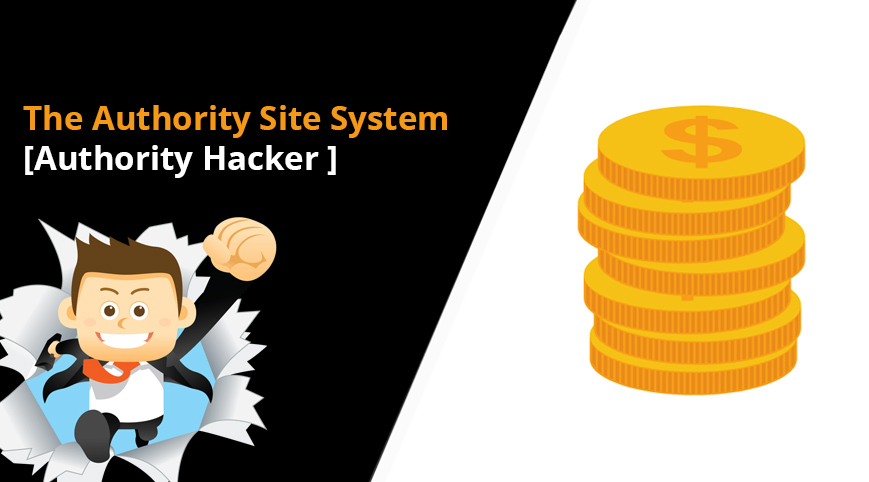 The Authority Site System [Authority Hacker]
