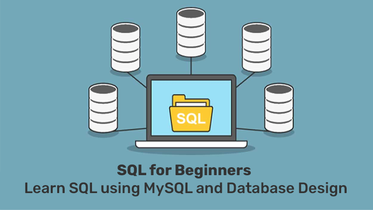 SQL for Beginners: Learn SQL using MySQL and Database Design [Udemy]