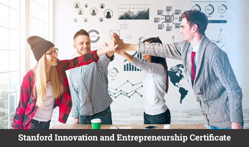 Stanford Innovation and Entrepreneurship Certificate [Stanford]