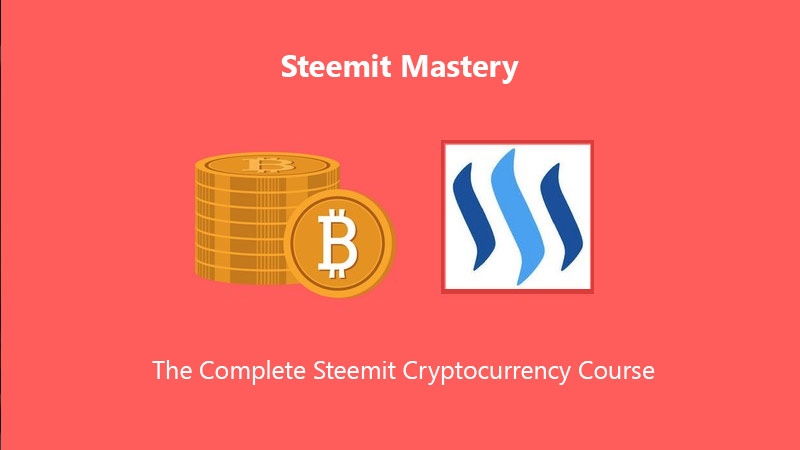 Steemit Mastery - The Complete Steemit Cryptocurrency Course [Udemy]