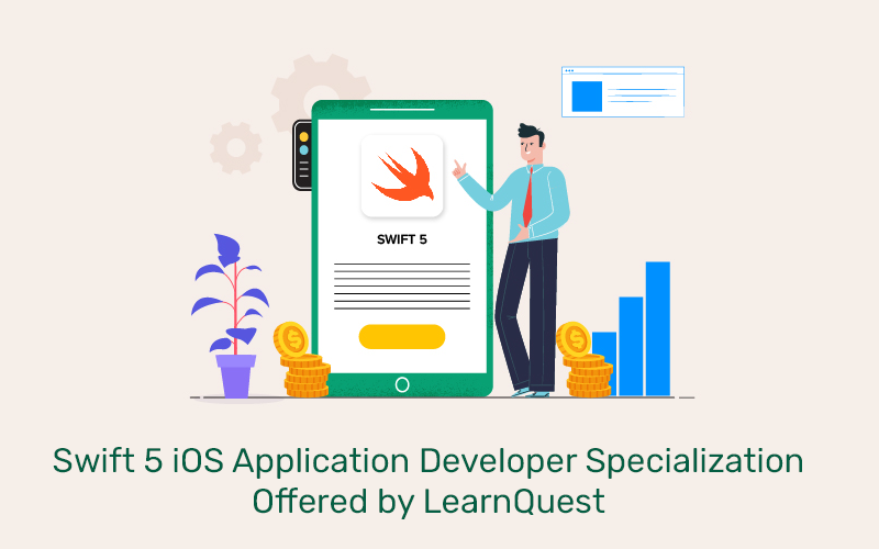 Swift 5 iOS Application Developer Specialization Offered by LearnQuest (Coursera)