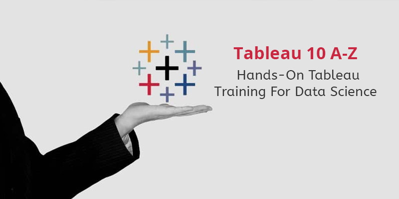 Tableau 10 A-Z: Hands-On Tableau Training For Data Science! [Udemy]