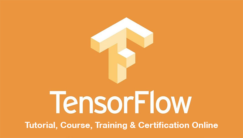 Best Tensorflow Tutorial Training Course Certification Online