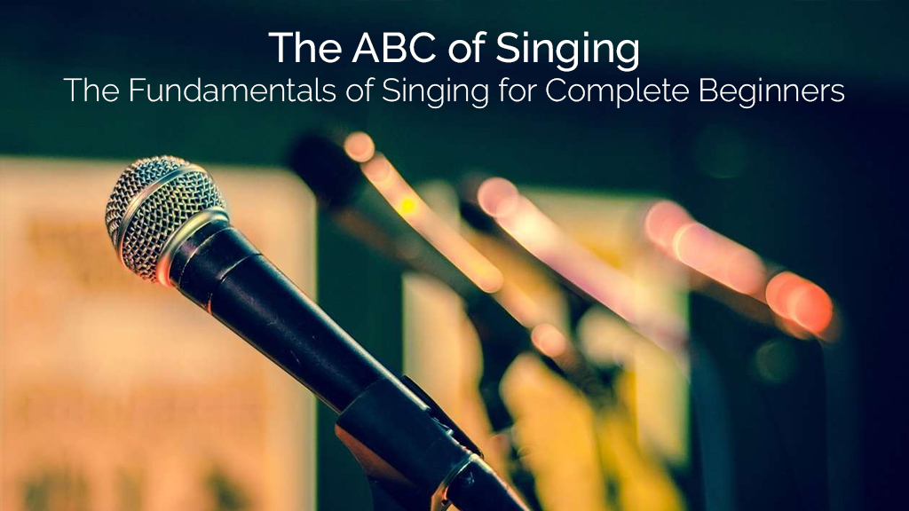 The ABC of Singing - The Fundamentals of Singing for Complete Beginners [SkillShare]