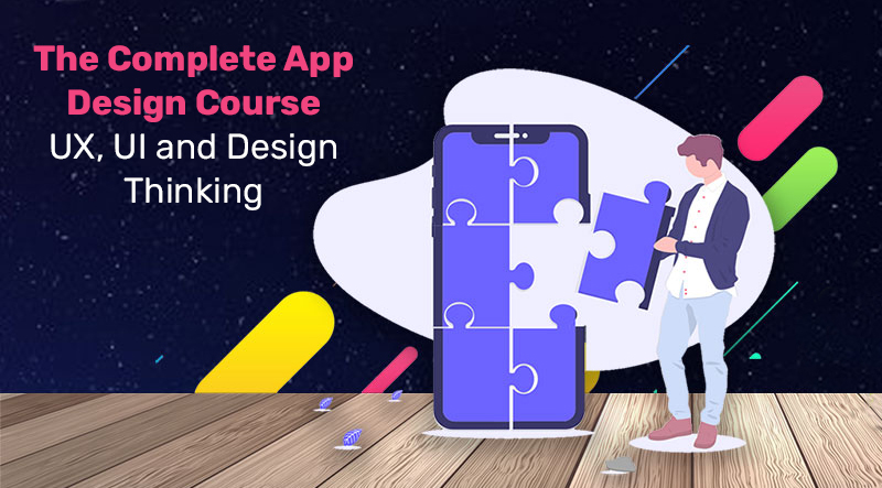 The Complete App Design Course - UX, UI and Design Thinking (Udemy)