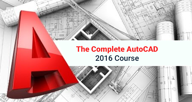 The Complete AutoCAD 2016 Course [Udemy]