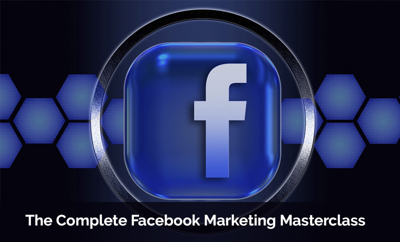 The Complete Facebook Marketing Masterclass [Udemy]