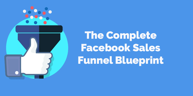 The Complete Facebook Sales Funnel Blueprint [Udemy]