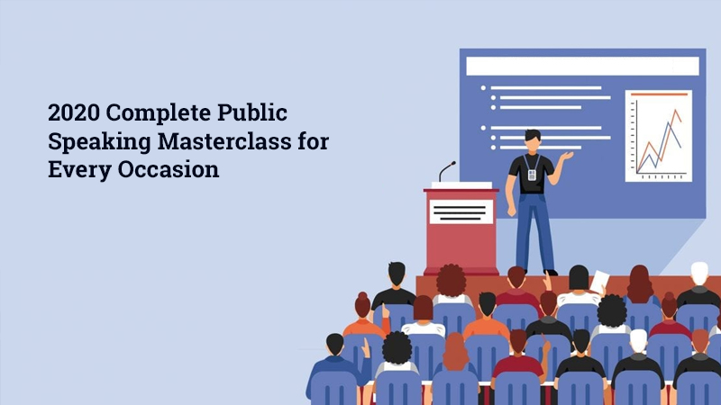 2020 Complete Public Speaking Masterclass for Every Occasion [Udemy]