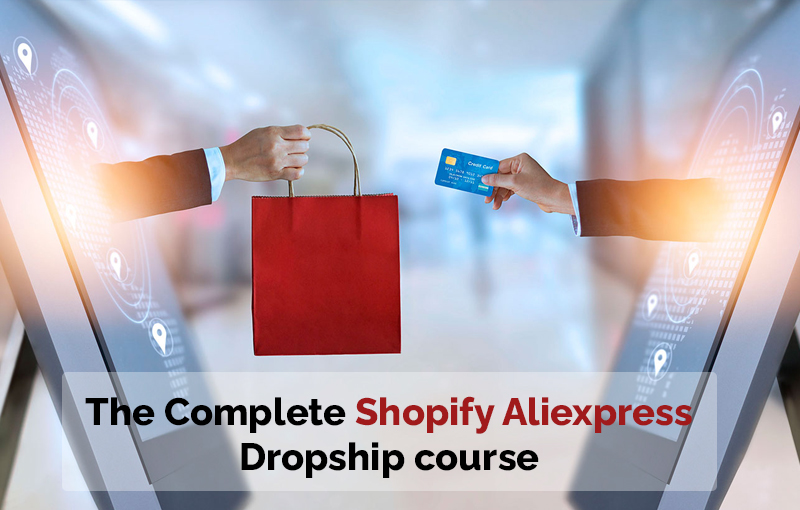 The Complete Shopify Aliexpress Dropship Course (Udemy)
