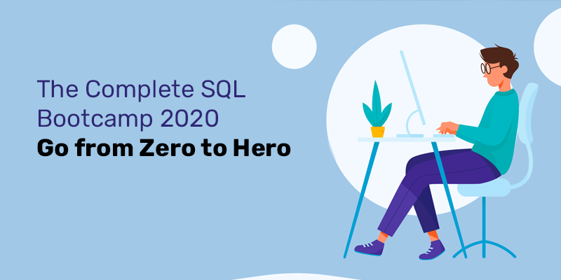 The Complete SQL Bootcamp 2020: Go from Zero to Hero [Udemy]