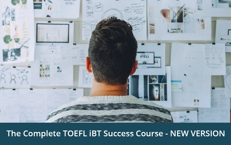 The Complete TOEFL iBT Success Course - NEW VERSION [Udemy]