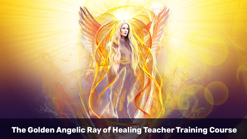 The Golden Angelic Ray of Healing Teacher Training Course [Udemy]