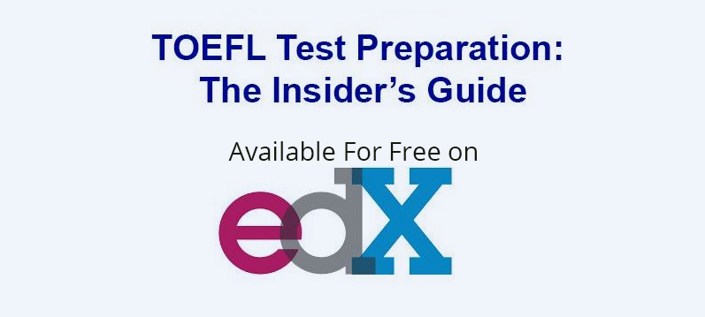 TOEFL® Test Preparation: The Insider's Guide [Available For Free on edX]