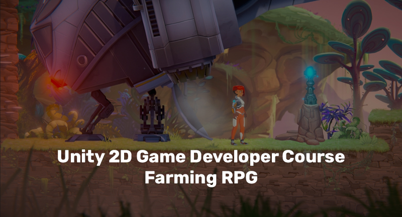 Unity 2D Game Developer Course Farming RPG [Udemy]