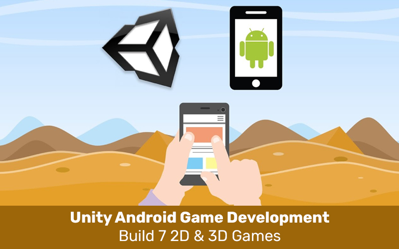 Unity Android Game Development: Build 7 2D & 3D Games [Udemy]
