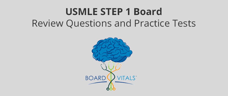 USMLE STEP 1 Board Review Questions and Practice Tests [Board Vitals]