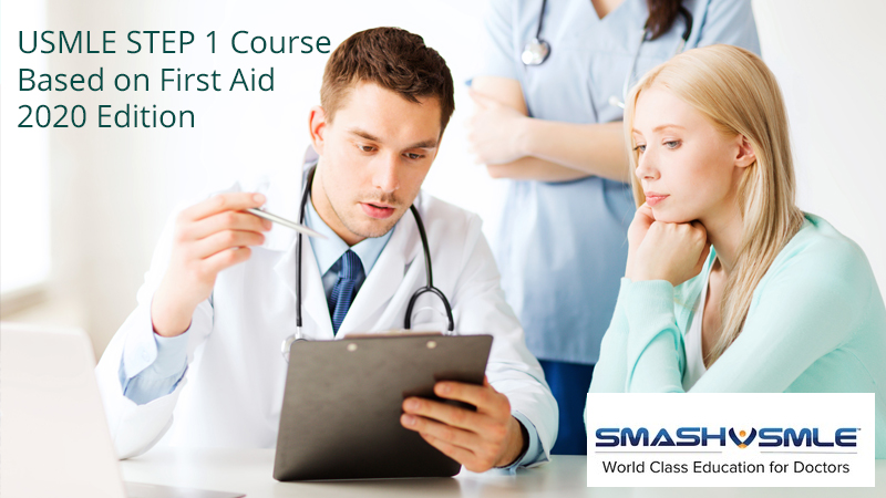 USMLE STEP 1 Course Based on First Aid 2020 Edition [SmashUSMLE]