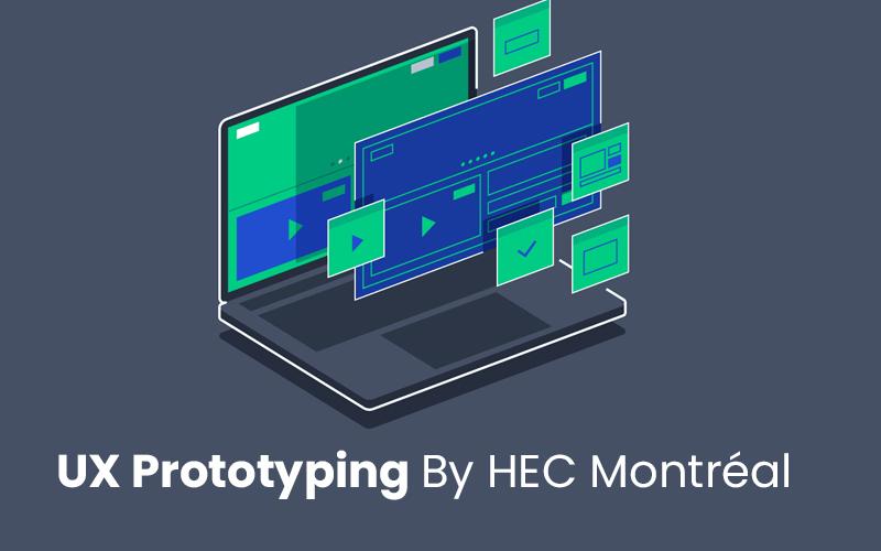 UX Prototyping By HEC Montréal