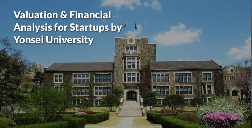 Valuation & Financial Analysis for Startups Specialization by Yonsei University