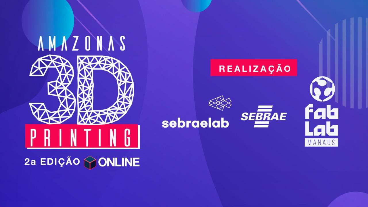 Evento online mostra oportunidades da impressão 3D para empreendedores do Amazonas