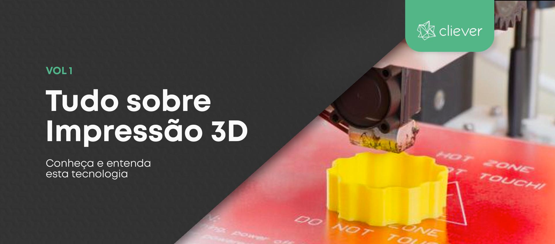 Impressão 3D: conheça e entenda esta tecnologia
