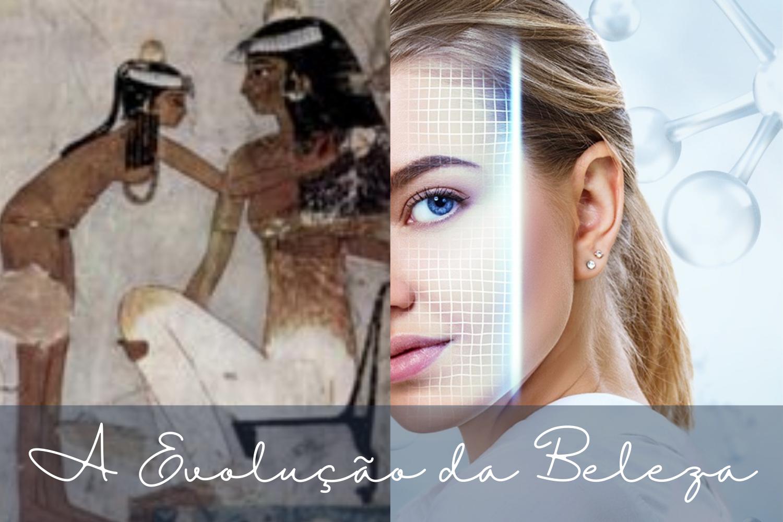 A Evolução dos nossos Produtos de Beleza