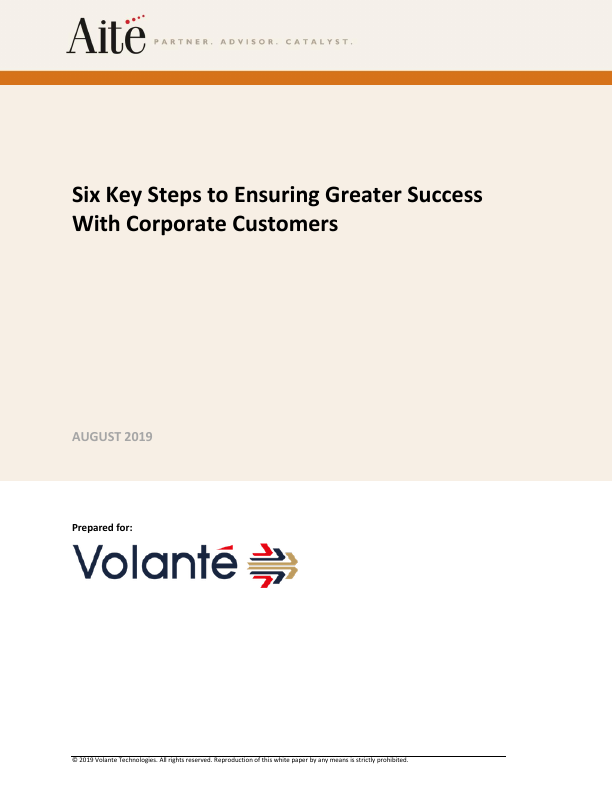 Aite: Six Key Steps to Ensuring Greater Success With Corporate Customers