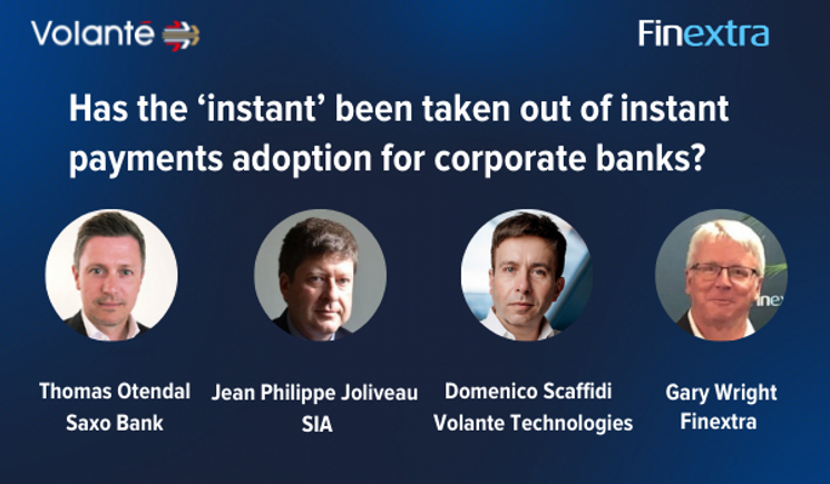 Webinar: Has the Instant Been Taken Out of Instant Payments For Corporates?