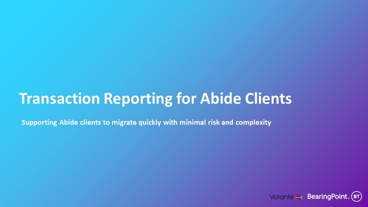 Future Proofed Transaction Reporting for ABIDE Clients