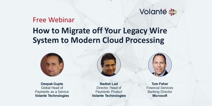 Webinar: How to Migrate off Your Legacy Wire System to Modern Cloud Processing