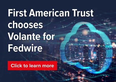 First American Trust chooses Volante for Fedwire