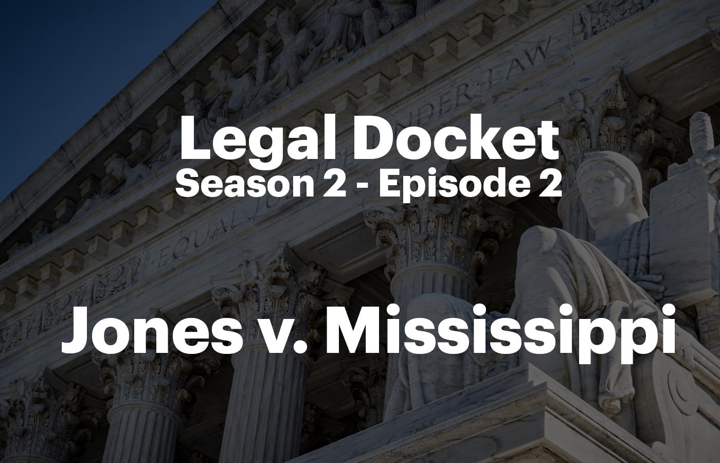 LDS2 E2 Jones v Mississippi