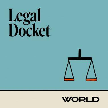 WORLD Podcast Cover Legal Docket