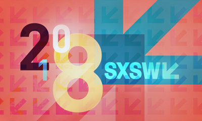 SXSW 2018: Top 5 Takeaways